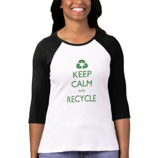 Keep Calm and Recycle Shirts