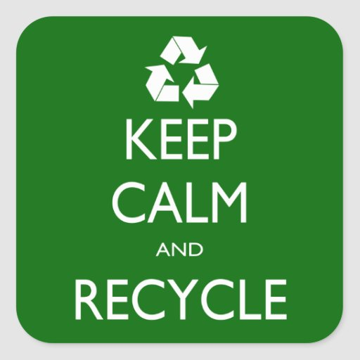 Keep Calm and Recycle Square Sticker