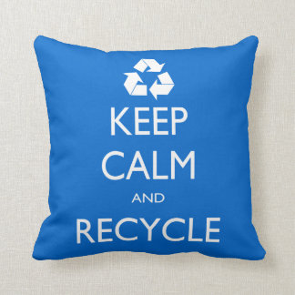 Keep Calm and Recycle Throw Pillow