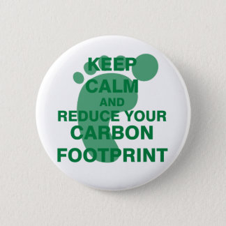 Keep Calm and Reduce Your Carbon Footprint Pinback Button