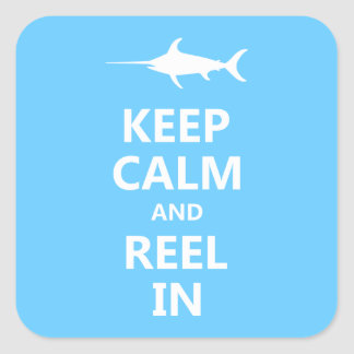 Keep Calm and Reel In Square Sticker