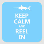 Keep Calm and Reel In Square Stickers