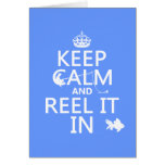 Keep Calm and Reel It In (custom colours) Greeting Card