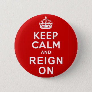 Keep Calm and Reign On Diamond Jubilee Gifts Button