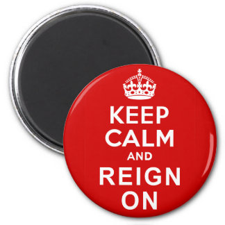 Keep Calm and Reign On Diamond Jubilee Gifts Magnet