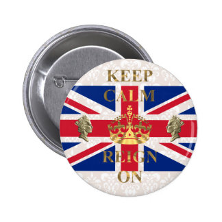 Keep calm and reign on pinback button