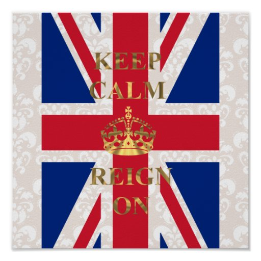 Keep calm and reign on print