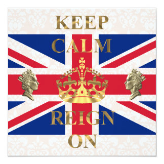 Keep calm and reign on royal jubilee 5.25x5.25 square paper invitation card