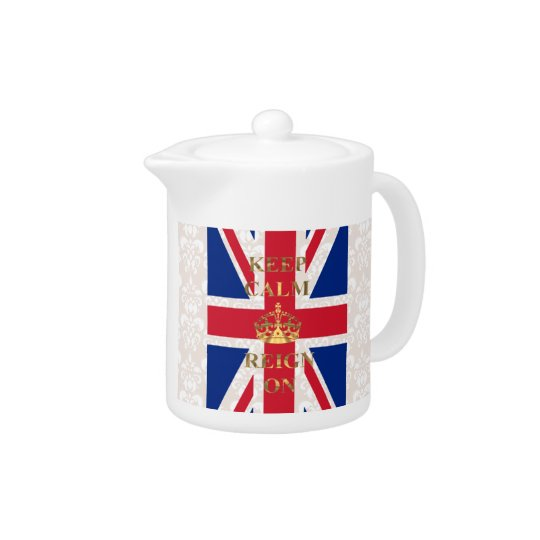 Keep calm and reign on teapot