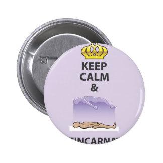 Keep Calm and Reincarnate Vector Pinback Button