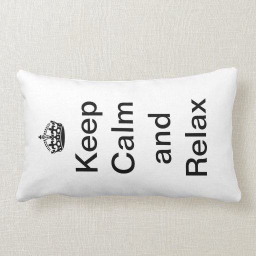 Keep Calm and Relax Pillow