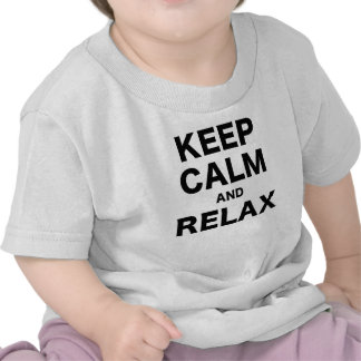 Keep Calm and Relax Shirt