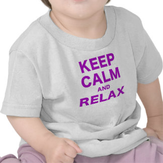 Keep Calm and Relax Shirts