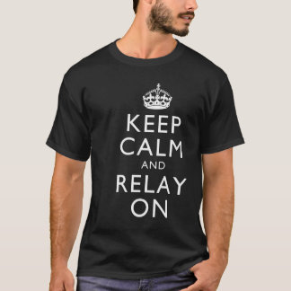 Keep Calm and Relay On (Dark Color Shirts) T-Shirt