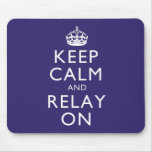 Keep Calm and Relay On Mousepad