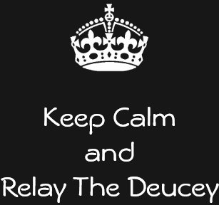 Keep Calm and Relay the Deucey T-Shirt