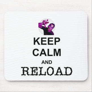 KEEP CALM AND RELOAD MOUSE PAD