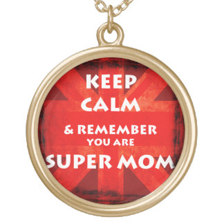 Keep Calm and remember you are super mom NECKLACE