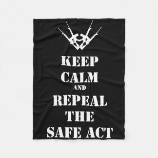 Keep Calm And Repeal The Safe Act Fleece Blanket