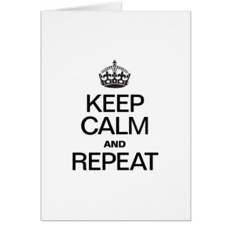 KEEP CALM AND REPEAT CARD