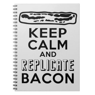 Keep Calm and Replicate Bacon Notebook