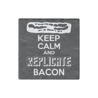 Keep Calm and Replicate Bacon Stone Magnet