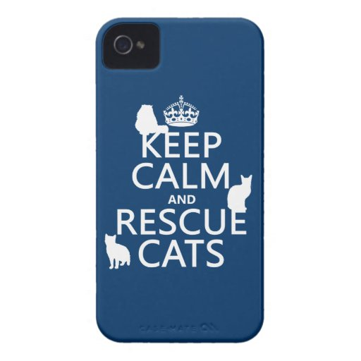Keep Calm and Rescue Cats (in any color) iPhone 4 Case