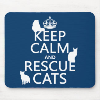 Keep Calm and Rescue Cats (in any color) Mousepads