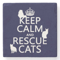Keep Calm and Rescue Cats (in any color) Stone Coaster