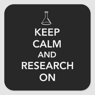 Keep Calm and Research On Square Sticker