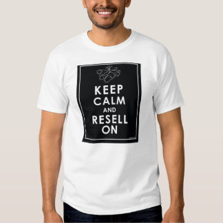 Keep Calm And Resell On Tshirt