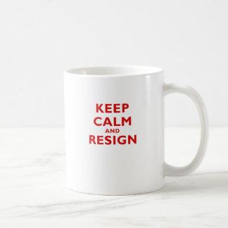 Keep Calm and Resign Coffee Mug