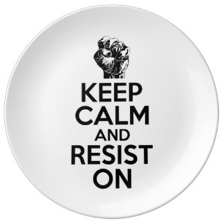 Keep Calm and Resist On Porcelain Plates