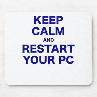 Keep Calm and Restart your PC Mousepads