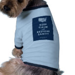 KEEP CALM AND RESTORE SANITY DOG T SHIRT