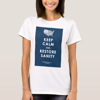 KEEP CALM AND RESTORE SANITY T-Shirt