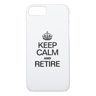 KEEP CALM AND RETIRE iPhone 8/7 CASE