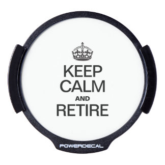 KEEP CALM AND RETIRE LED CAR DECAL