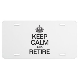 KEEP CALM AND RETIRE LICENSE PLATE