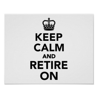 Keep calm and retire on poster