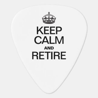 KEEP CALM AND RETIRE PICK