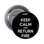Keep Calm and Return Fire Button