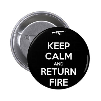 Keep Calm and Return Fire Button
