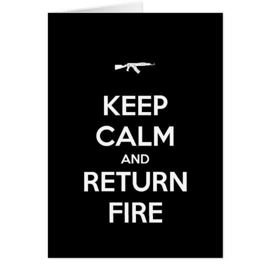 Keep Calm and Return Fire Card