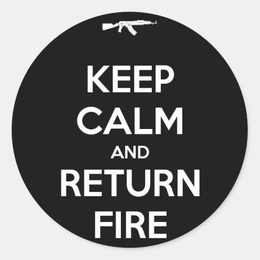 Keep Calm and Return Fire Classic Round Sticker