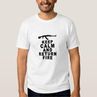 Keep calm AND RETURN FIRE - Copy T-shirt