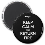 Keep Calm and Return Fire Fridge Magnet