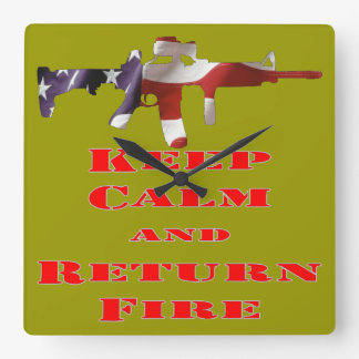 Keep Calm And Return Fire Square Wall Clock
