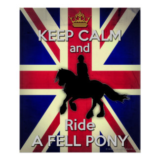 """Keep Calm and Ride a Fell Pony"" 24X20 Poster"