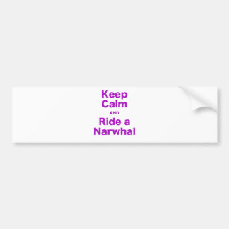 Keep Calm and Ride a Narwhal Bumper Sticker